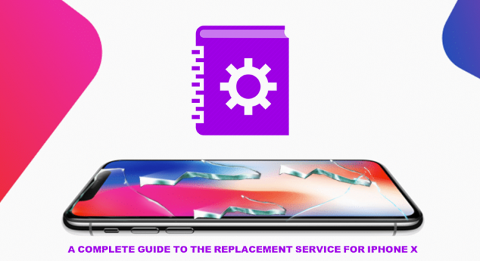 A complete guide to the replacement service for iPhone X