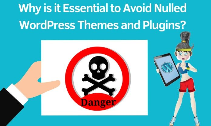 Avoid Nulled WordPress Themes and Plugins