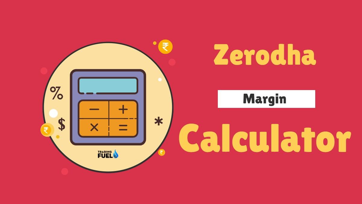 Zerodha Margin Calculator