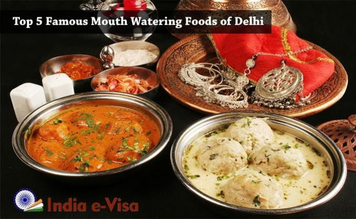 Top 5 Famous Mouth Watering Foods of Delhi