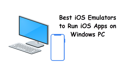 Best iOS Emulators For Windows PC (Run iOS Apps) 2020