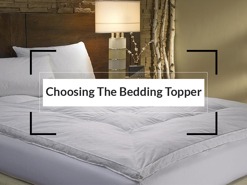 Choosing the Bedding Topper