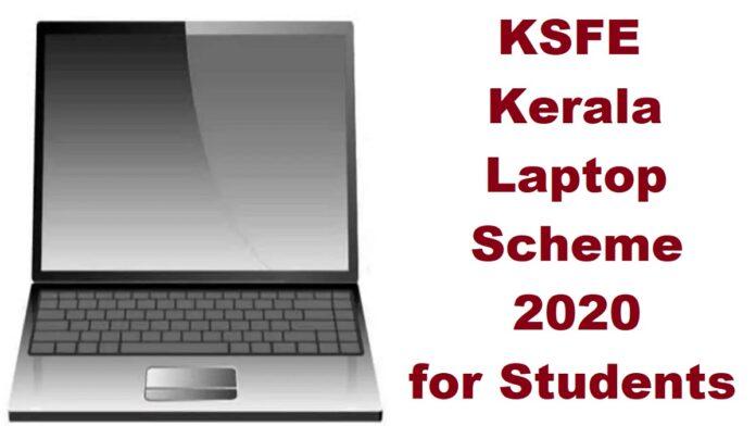 Kerala KSFE Laptop Scheme 2020