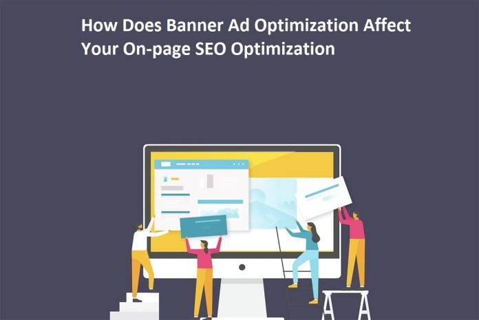 How Does Banner Ad Optimization Affect Your On-page SEO Optimization