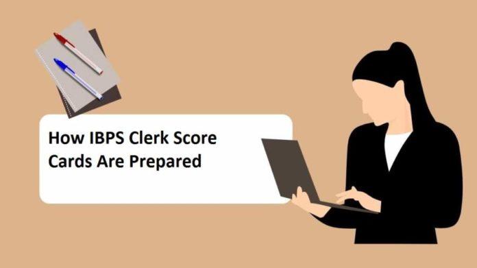 How IBPS Clerk Score Cards Are Prepared