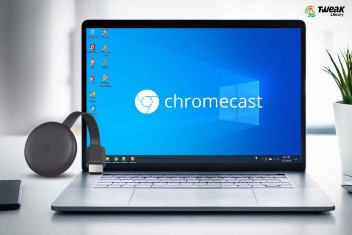 How To Set Up Chromecast On Windows 10 Computer